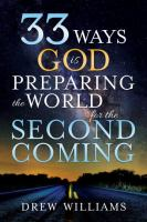 33 Ways God Is Preparing the World for the Second Coming