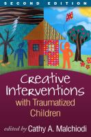 Creative Interventions With Traumatized Children