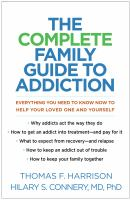 The Complete Family Guide to Addiction