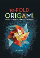 10-fold Origami: Fabulous Paperfolds You Can Make in Just 10 Steps
