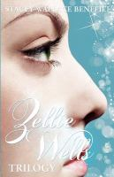 The Zellie Wells Trilogy