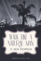 Walk Like A Natural Man
