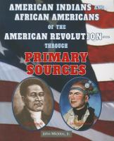 American Indians and African Americans of the American Revolution--through Primary Sources
