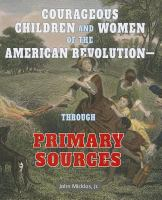 Courageous Children and Women of the American Revolution