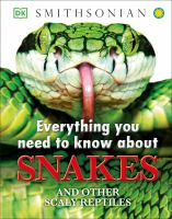 Everything You Need to Know About Snakes and Other Scaly Reptiles