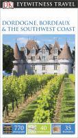 Dordogne, Bordeaux & the Southwest Coast
