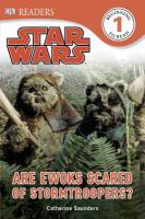 Are Ewoks Scared of Stormtroopers?