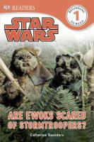 Star Wars : are Ewoks scared of Stormtroopers?