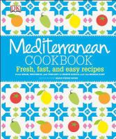 Mediterranean cookbook : fresh, fast, and easy recipes