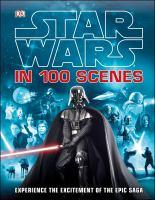 Star Wars in 100 Scenes