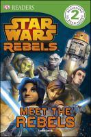 Star Wars Rebels. Meet the Rebels
