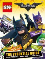 LEGO the Batman movie : the essential guide