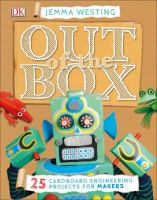 Out of the Box --25 Interactive Cardboard Engineering Projects for Makers
