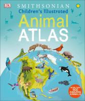 Smithsonian Children's Illustrated Animal Atlas