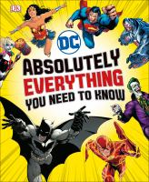 DC Absolutely Everything You Need to Know