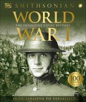 World War I Definitive Visual History