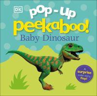 POP-UP PEEKABOO: BABY DINOSAUR [board Book]