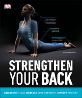 Strengthen your back : banish back pain, increase core strength, improve posture