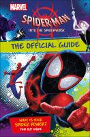 Spider-Man into the Spider-Verse : the official guide