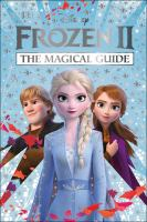 Frozen II : the magical guide