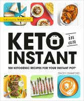 Keto in an instant : 100 ketogenic recipes for your Instant Pot