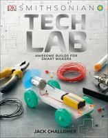 Tech lab : brilliant builds for smart makers
