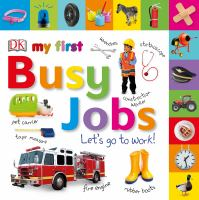 Tabbed Board Books: My First Busy Jobs Let's Go to Work.