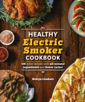 Healthy Electric Smoker Cookbook, The *
