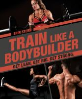 Train Like A Bodybuilder