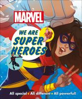 Marvel We Are Super Heroes : All Heroes, All Different, All Powerful!
