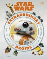 Extraordinary droids : big, small, useful, friendly