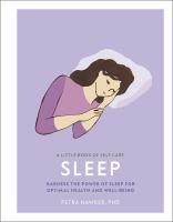 Sleep : harness the power of sleep for optimal health and well-being