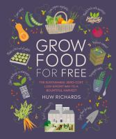 Grow food for free: the sustainable, zero-cost low-effort way to a bountiful harvest