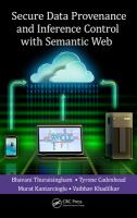 Secure Data Provenance and Inference Control Semantic Web