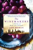 The Winemakers : A Novel Of Wine And Secrets
