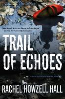 Trail of Echoes--a Detective Elouise Norton Novel