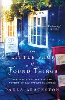 The Little Shop of Found Things--a Novel