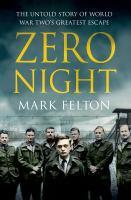 Zero Night--the Untold Story of World War Two's Greatest Escape