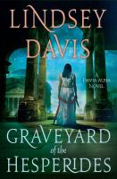 Graveyard of the Hesperides : A Flavia Albia Novel