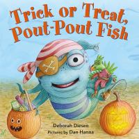 Trick or Treat, Pout-pout Fish
