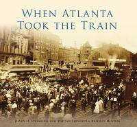 When Atlanta Took the Train