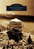 Fire Lookouts of Oregon