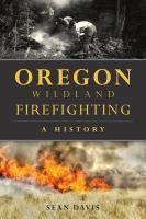 Oregon wildland firefighting : a history
