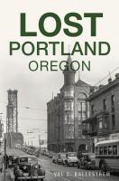 Lost Portland, Oregon
