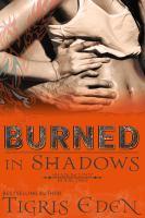 Burned in Shadows