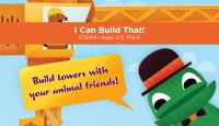 I can build that! STEAM [electronic resource (preloaded tablet on Playaway Launchpad)].