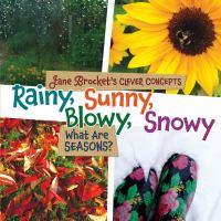 Rainy, Sunny, Blowy, Snowy