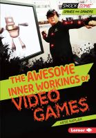 The Awesome Inner Workings of Video Games