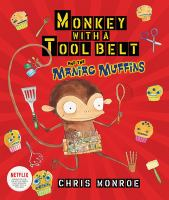 Monkey With A Tool Belt and the Maniac Muffins