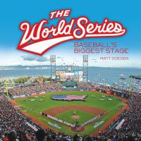 The World Series : Baseball's Biggest Stage